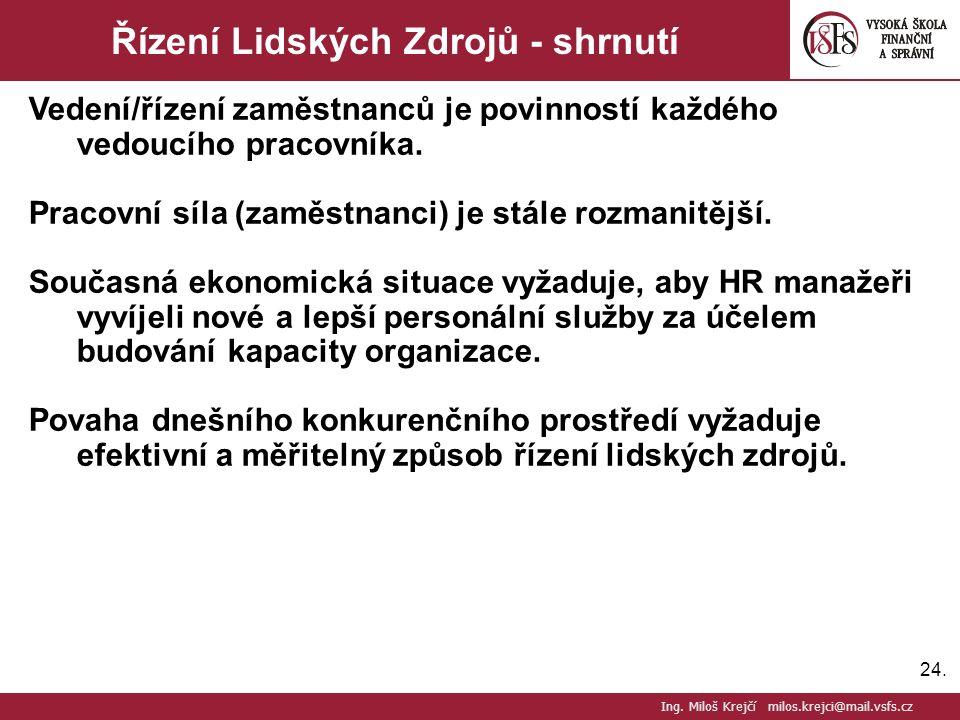 24. Řízení Lidských Zdrojů - shrnutí Vedení/řízení zaměstnanců je povinností každého vedoucího pracovníka. Pracovní síla (zaměstnanci) je stále rozman
