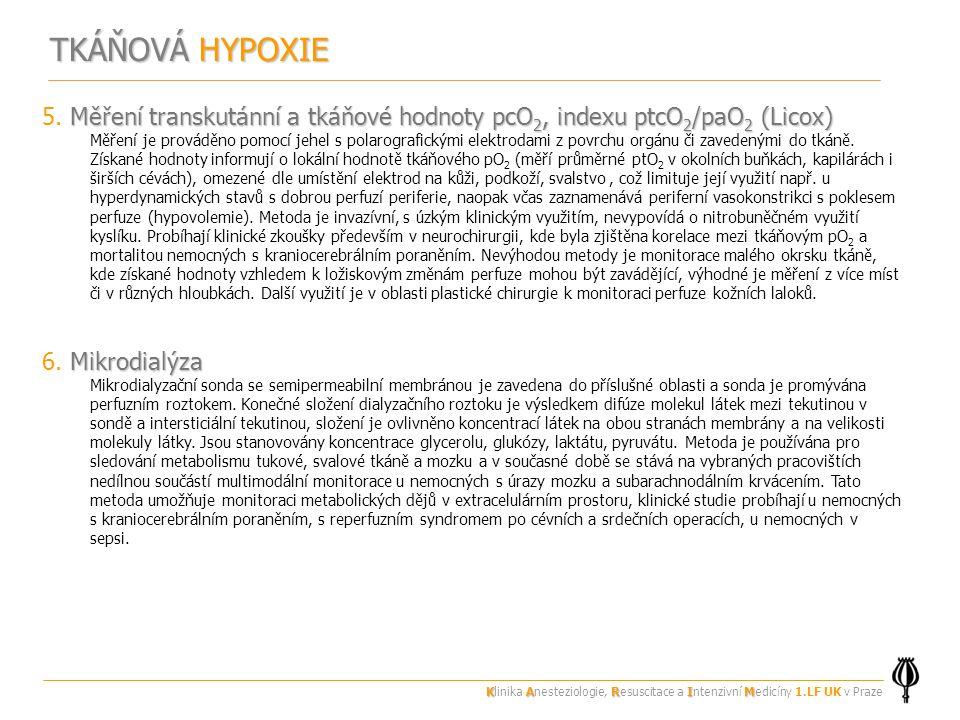 Měření transkutánní a tkáňové hodnoty pcO 2, indexu ptcO 2 /paO 2 (Licox) 5.