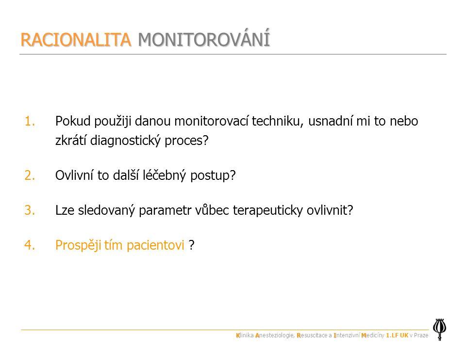 1.Pokud použiji danou monitorovací techniku, usnadní mi to nebo zkrátí diagnostický proces.