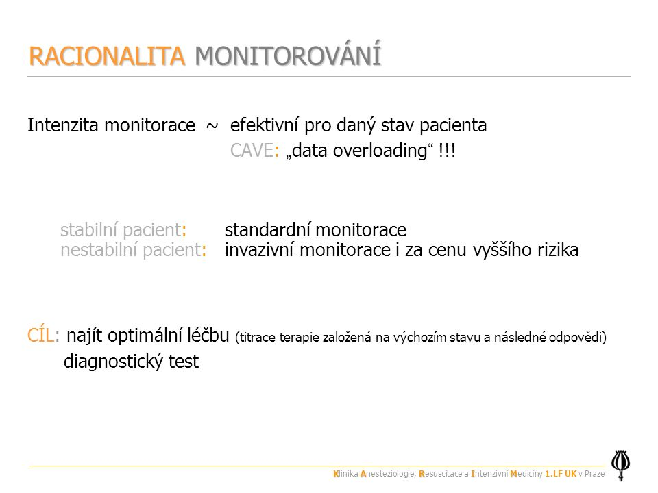 "Intenzita monitorace ~ efektivní pro daný stav pacienta CAVE: "" data overloading !!."
