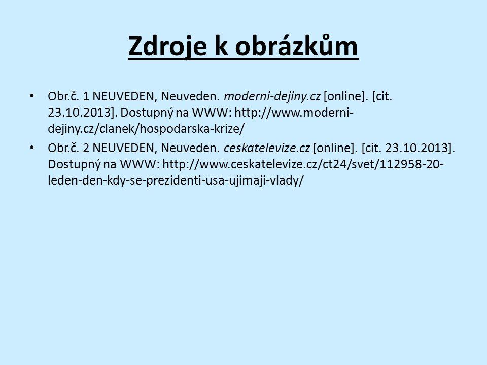 Zdroje k obrázkům Obr.č. 1 NEUVEDEN, Neuveden. moderni-dejiny.cz [online].