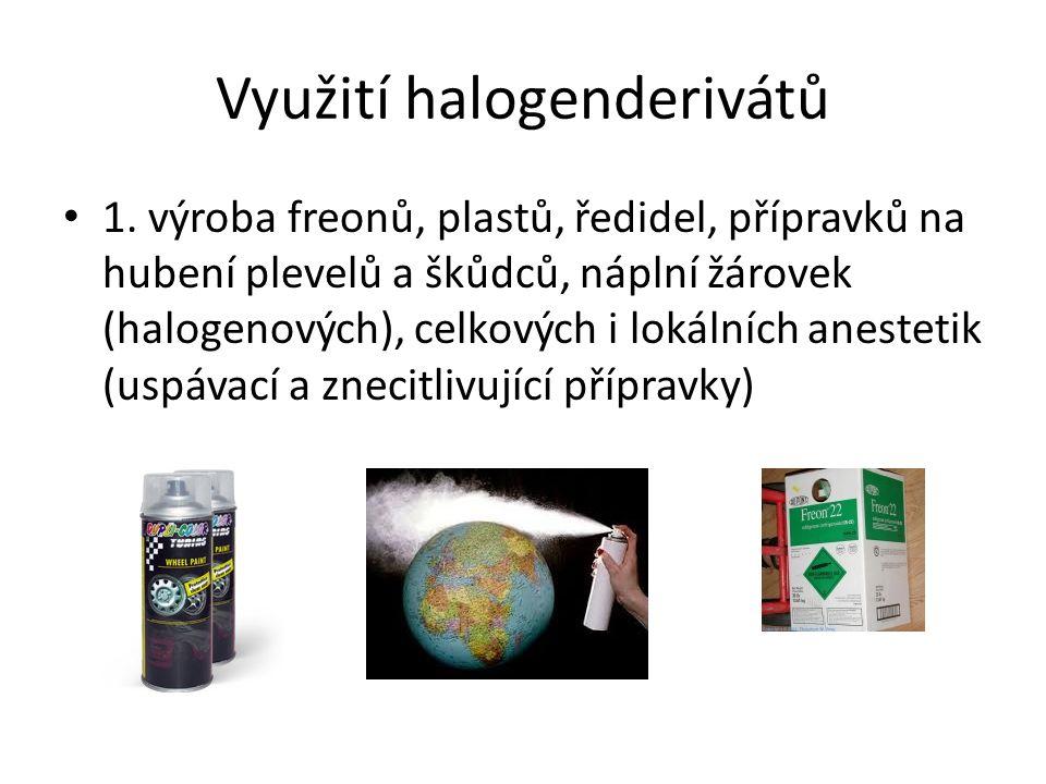Využití halogenderivátů 1.
