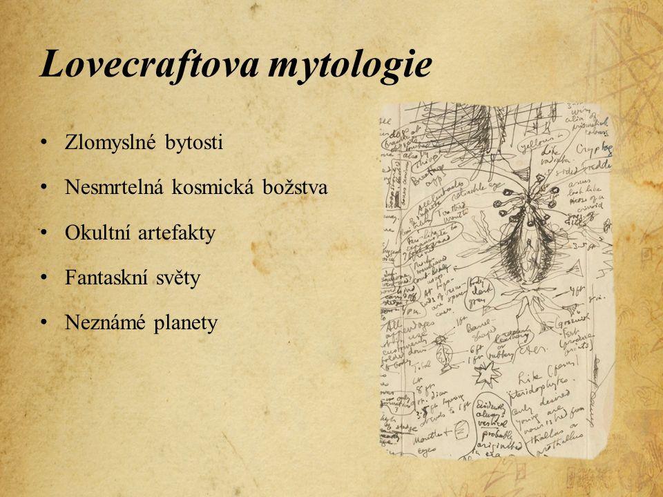 Lovecraftova mytologie Zlomyslné bytosti Nesmrtelná kosmická božstva Okultní artefakty Fantaskní světy Neznámé planety