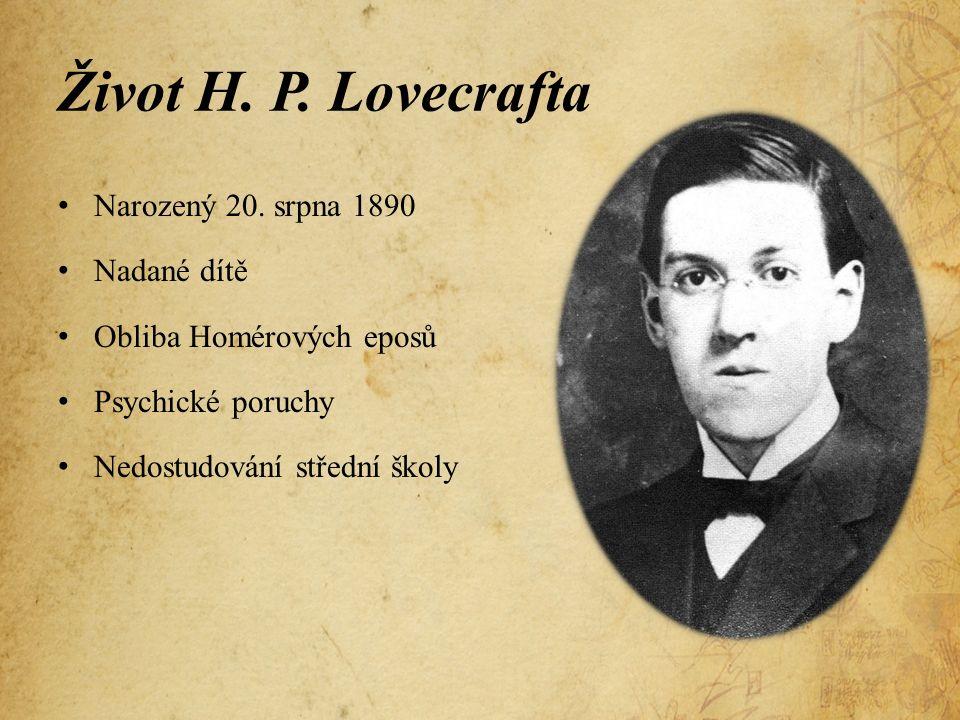 Život H. P. Lovecrafta Narozený 20.