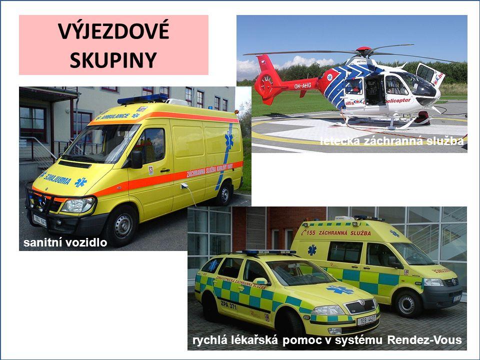 VÝJEZDOVÉ SKUPINY letecká záchranná služba rychlá lékařská pomoc v systému Rendez-Vous sanitní vozidlo