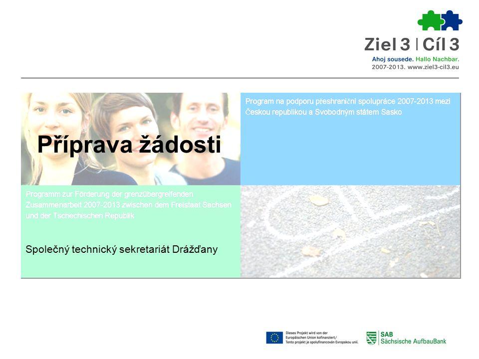 Příprava žádosti Společný technický sekretariát Drážďany