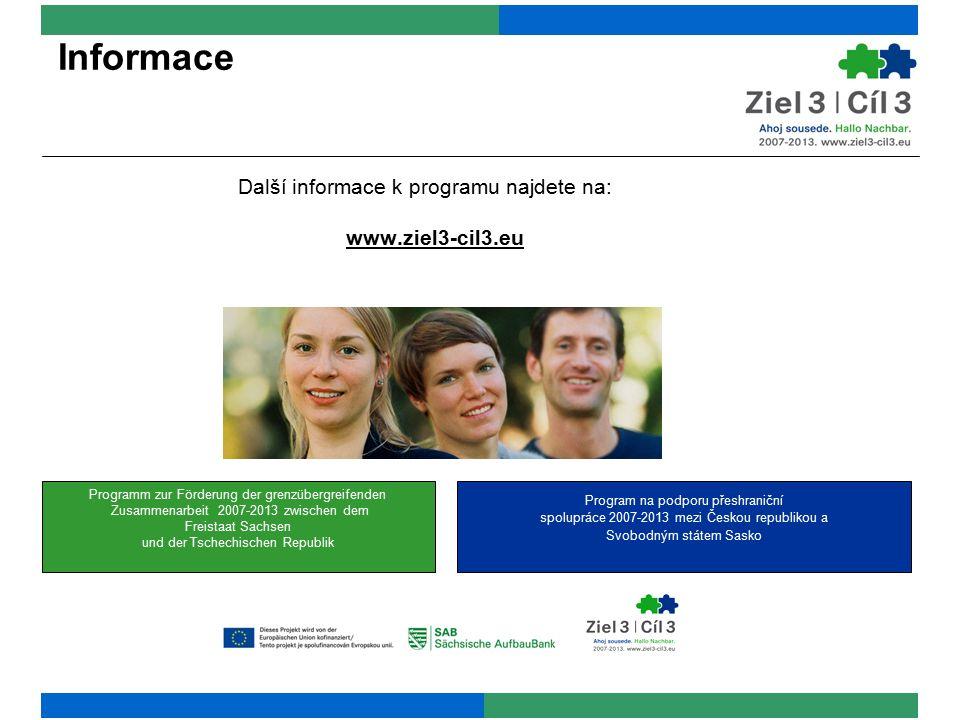 Informace Další informace k programu najdete na: www.ziel3-cil3.eu Programm zur Förderung der grenzübergreifenden Zusammenarbeit 2007-2013 zwischen de