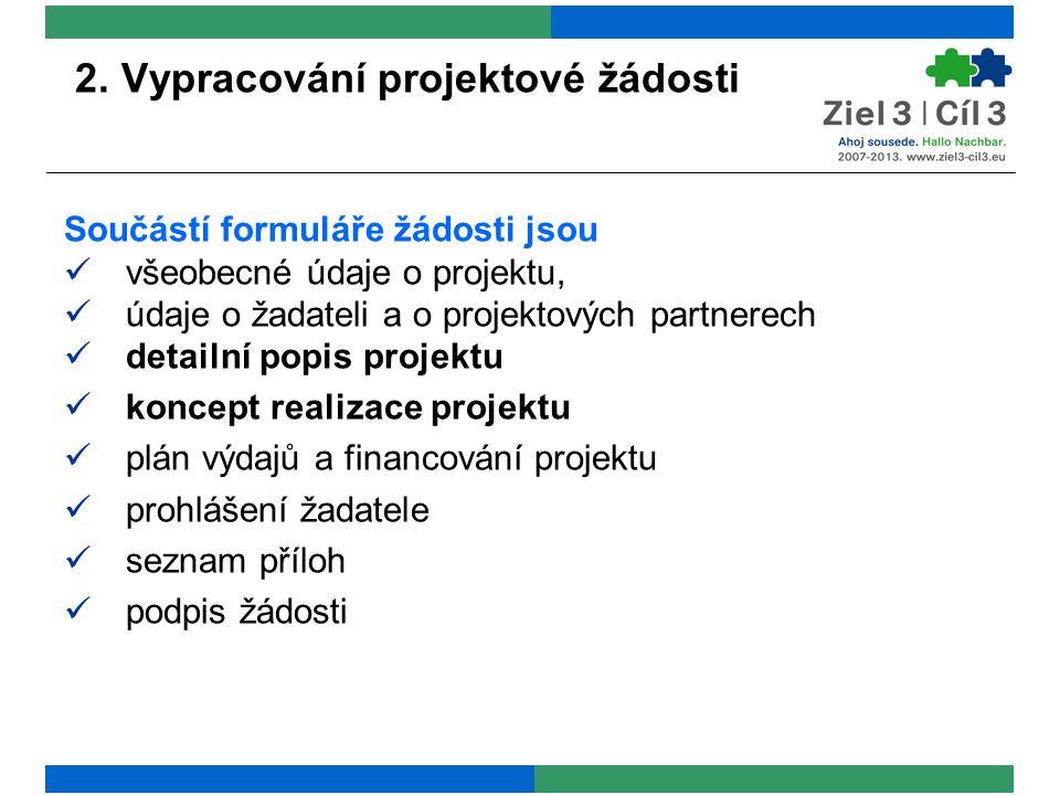 2. Vypracování projektové žádosti Součástí formuláře žádosti jsou všeobecné údaje o projektu, údaje o žadateli a o projektových partnerech detailní po