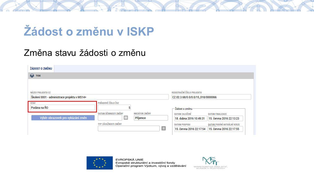 Žádost o změnu v ISKP Změna stavu žádosti o změnu