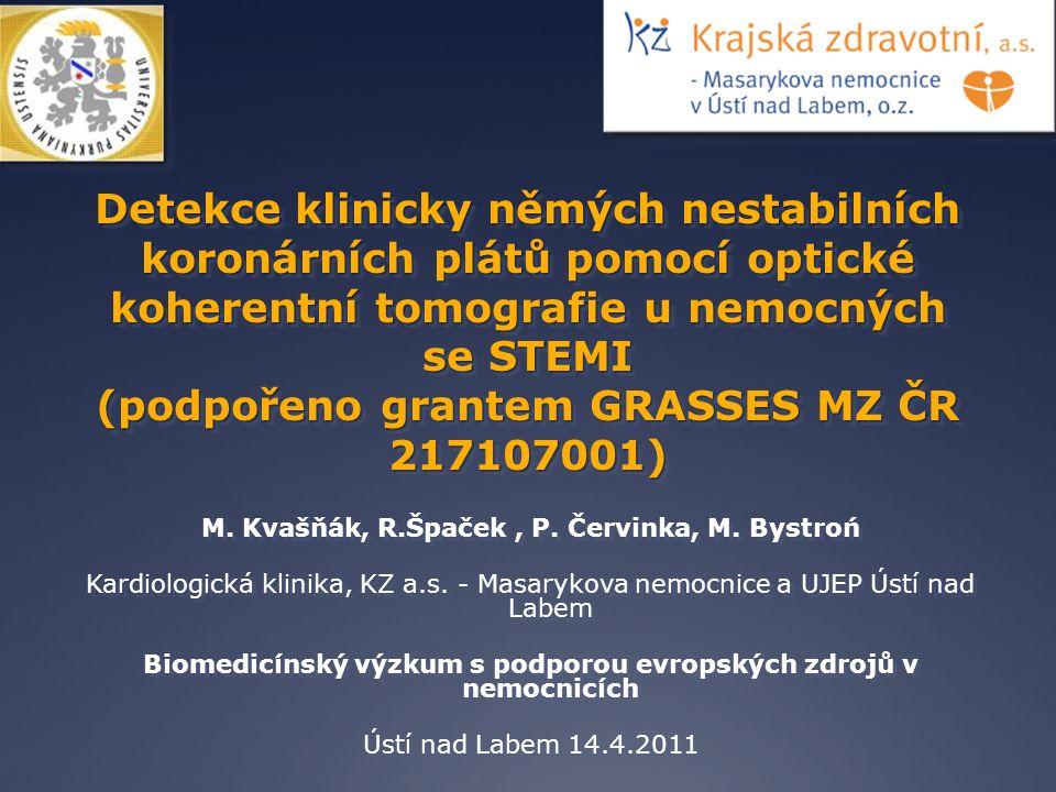 Detekce klinicky němých nestabilních koronárních plátů pomocí optické koherentní tomografie u nemocných se STEMI (podpořeno grantem GRASSES MZ ČR 2171
