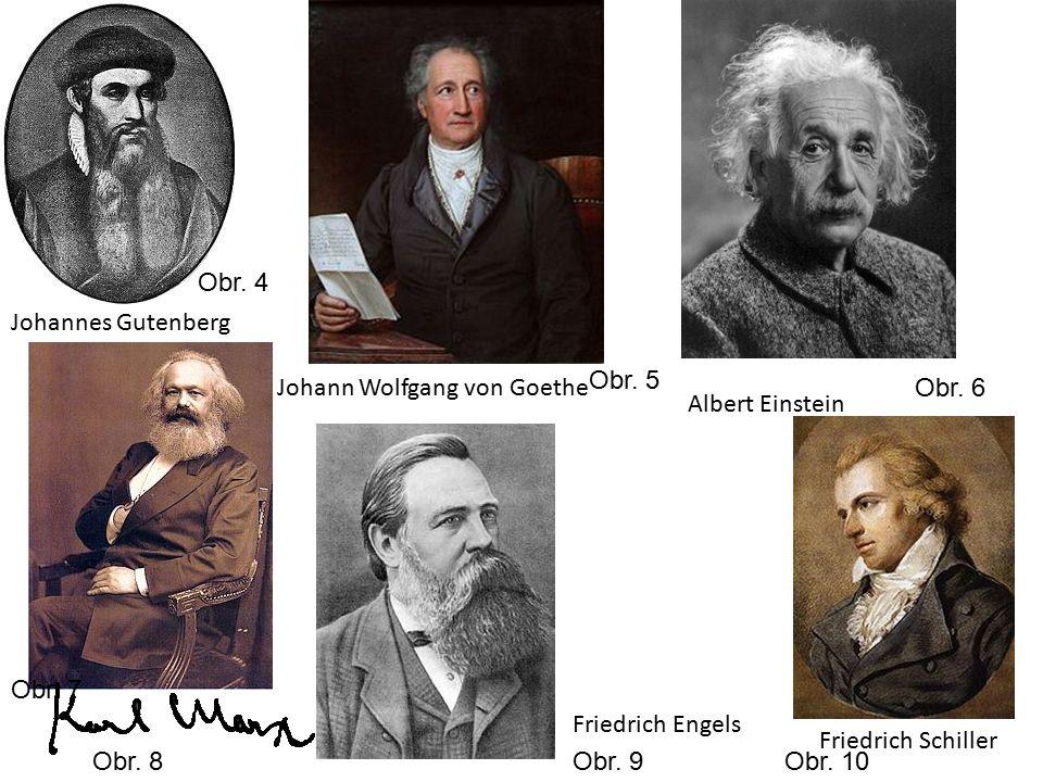 Johannes Gutenberg Johann Wolfgang von Goethe Albert Einstein Friedrich Schiller Friedrich Engels Obr.
