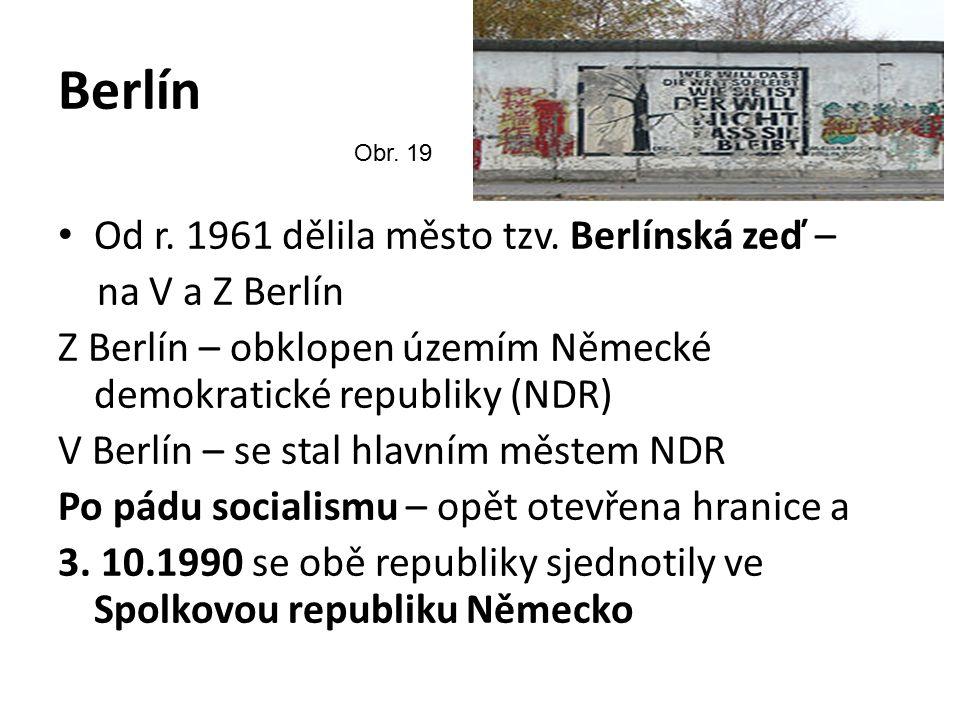 Berlín Od r.1961 dělila město tzv.