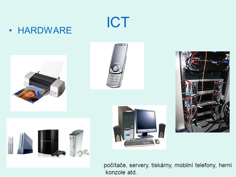 ICT HARDWARE počítače, servery, tiskárny, mobilní telefony, herní konzole atd.
