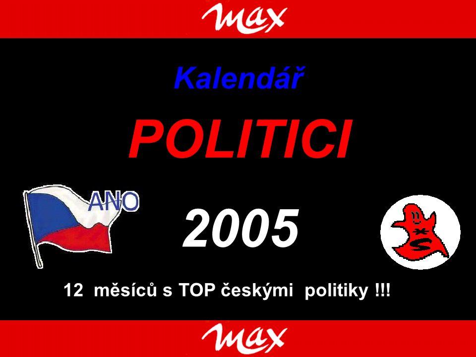 Kalendář Il 2005 POLITICI 12 měsíců s TOP českými politiky !!!