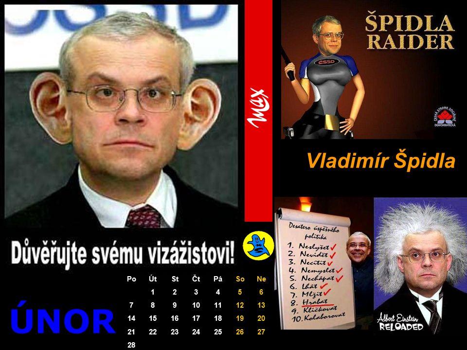ÚNOR Vladimír Špidla PoÚtStČtPáSoNe 123456 78910111213 14151617181920 21222324252627 28