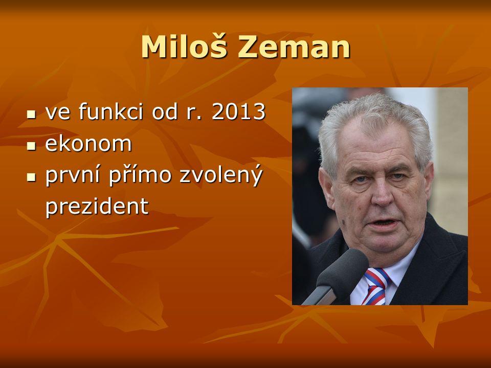 Miloš Zeman ve funkci od r. 2013 ve funkci od r.
