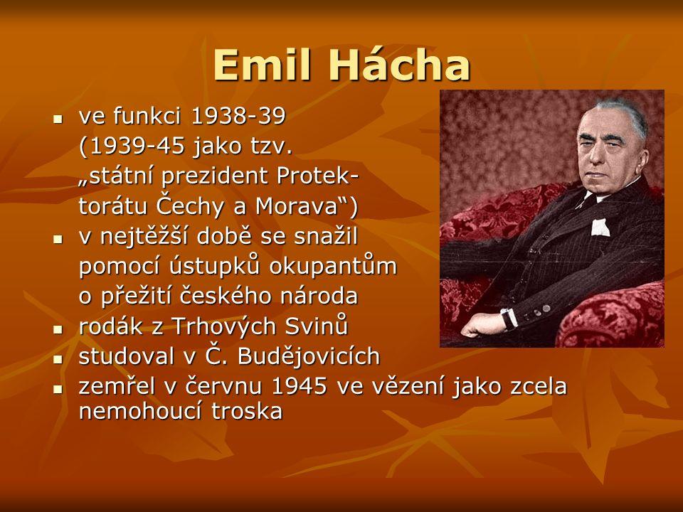 Emil Hácha ve funkci 1938-39 ve funkci 1938-39 (1939-45 jako tzv.