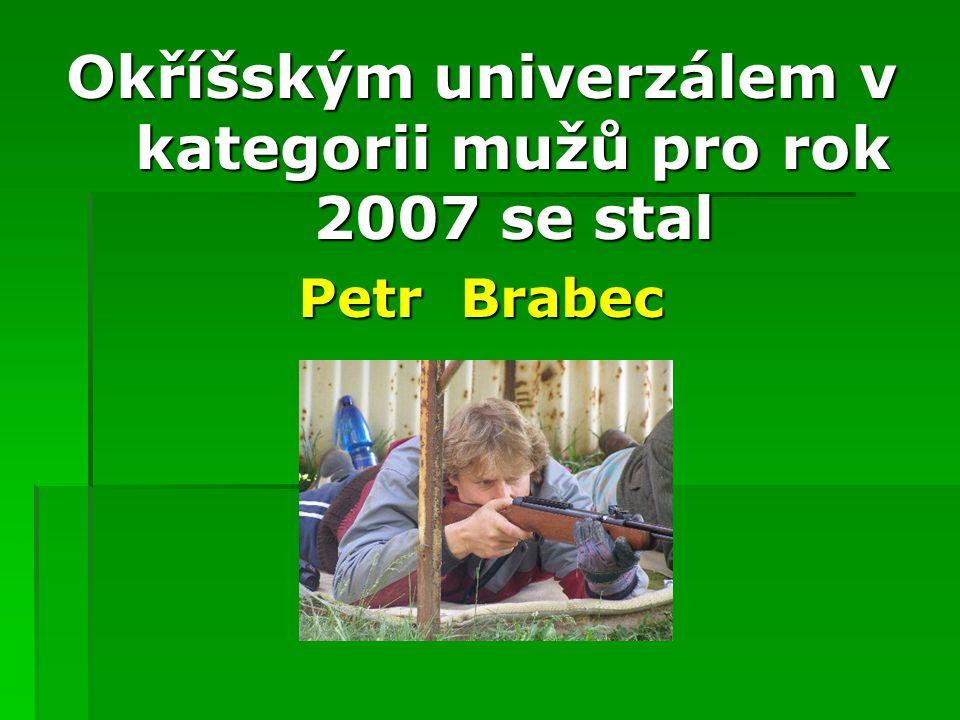 Okříšským univerzálem v kategorii mužů nad 40 let pro rok 2007 se stal Pavel Rous