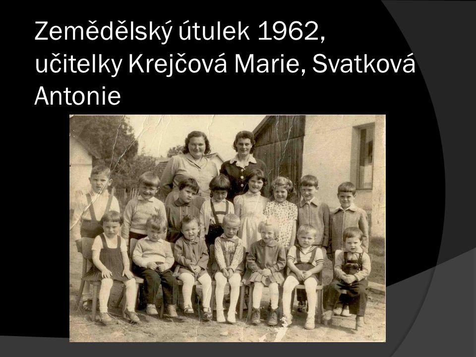 Zemědělský útulek 1962, učitelky Krejčová Marie, Svatková Antonie