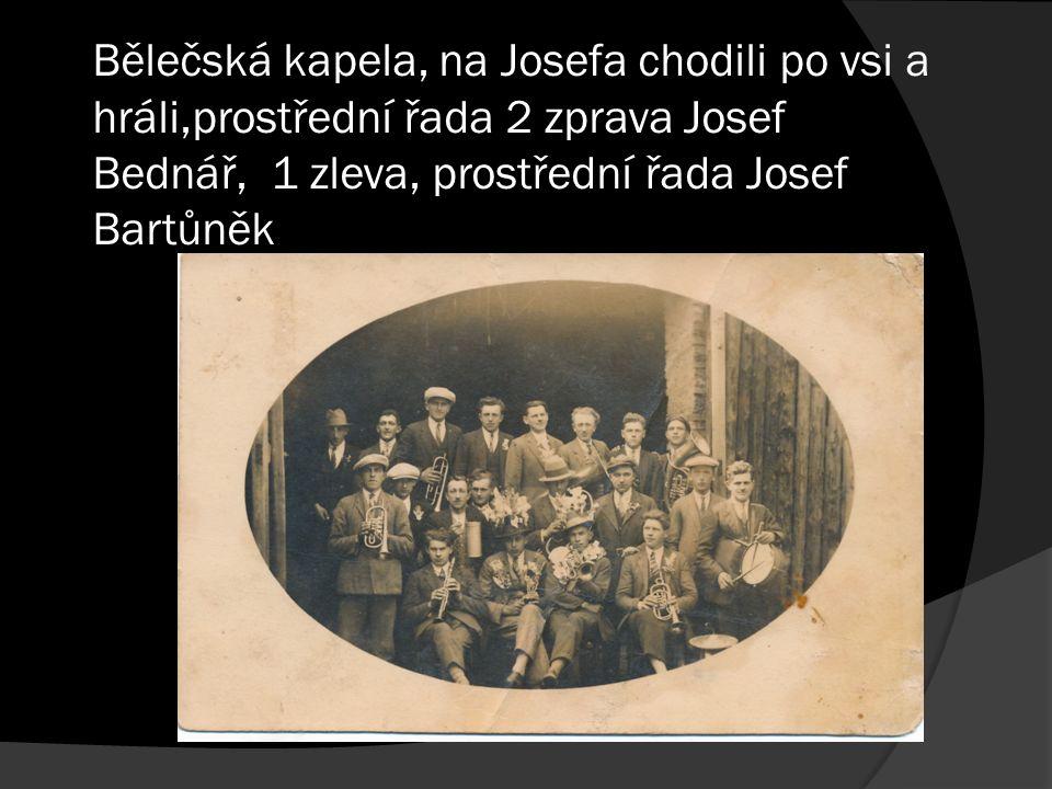 Bělečská kapela, na Josefa chodili po vsi a hráli,prostřední řada 2 zprava Josef Bednář, 1 zleva, prostřední řada Josef Bartůněk