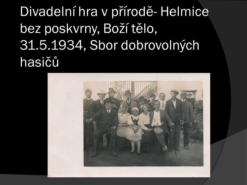 Divadelní hra v přírodě- Helmice bez poskvrny, Boží tělo, 31.5.1934, Sbor dobrovolných hasičů