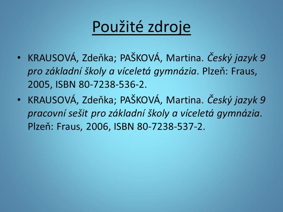 Použité zdroje KRAUSOVÁ, Zdeňka; PAŠKOVÁ, Martina.