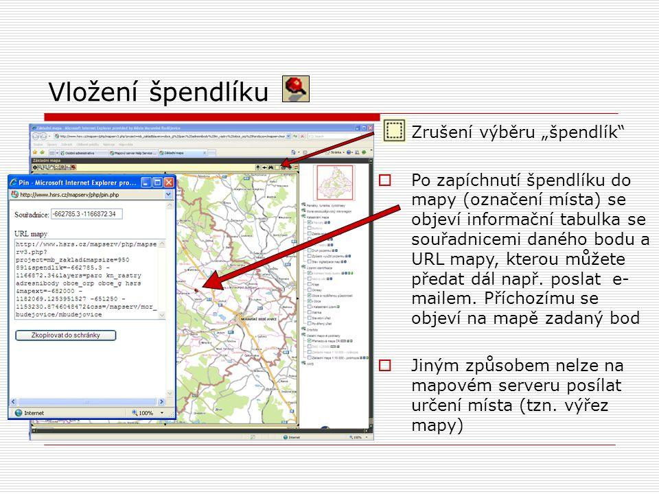 """Vložení špendlíku Zrušení výběru """"špendlík  Po zapíchnutí špendlíku do mapy (označení místa) se objeví informační tabulka se souřadnicemi daného bodu a URL mapy, kterou můžete předat dál např."""