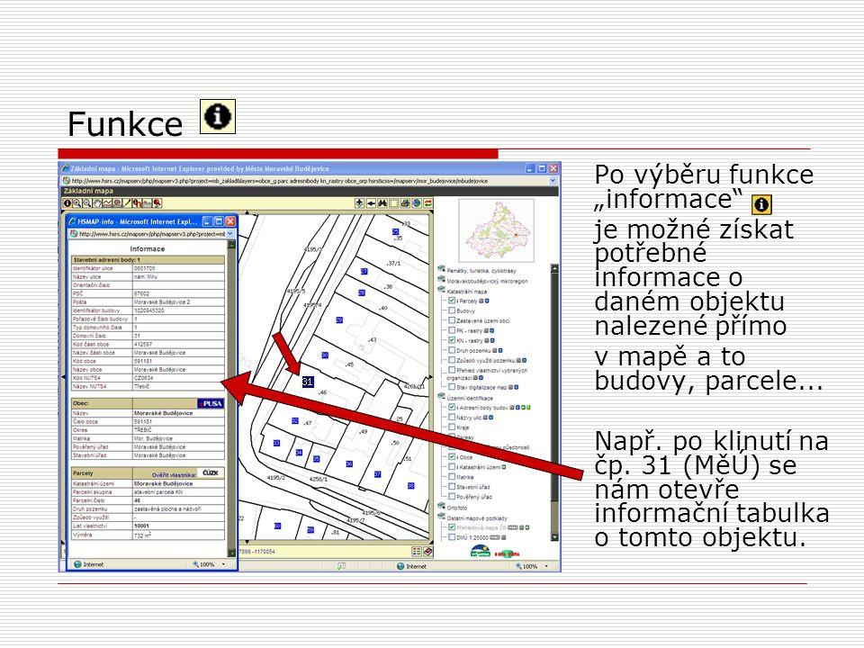"""Funkce Po výběru funkce """"informace je možné získat potřebné informace o daném objektu nalezené přímo v mapě a to budovy, parcele..."""