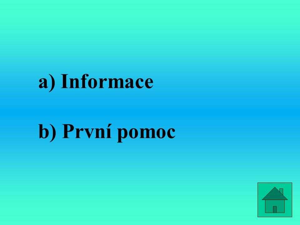 a) Informace b) První pomoc