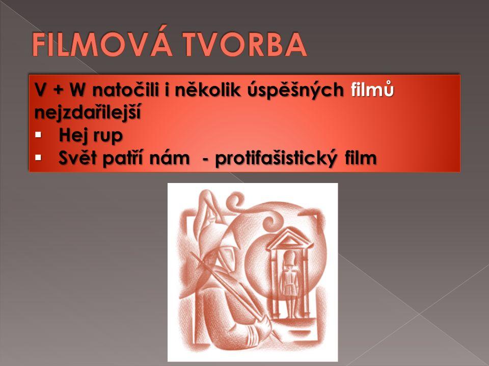 V + W natočili i několik úspěšných filmů nejzdařilejší  Hej rup  Svět patří nám - protifašistický film V + W natočili i několik úspěšných filmů nejzdařilejší  Hej rup  Svět patří nám - protifašistický film