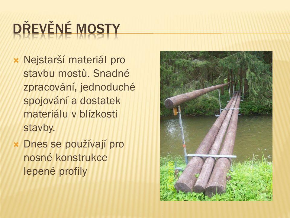  Nejstarší materiál pro stavbu mostů.