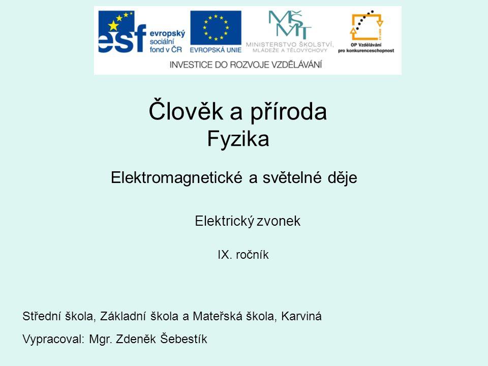 Člověk a příroda Fyzika Elektromagnetické a světelné děje IX.