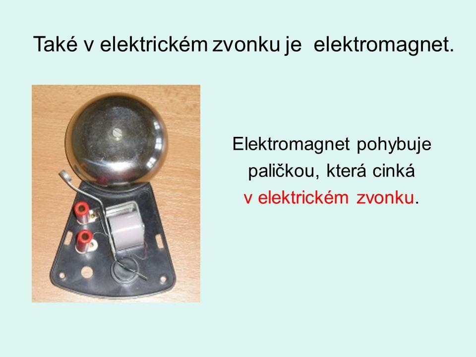 Elektromagnet pohybuje paličkou, která cinká v elektrickém zvonku.