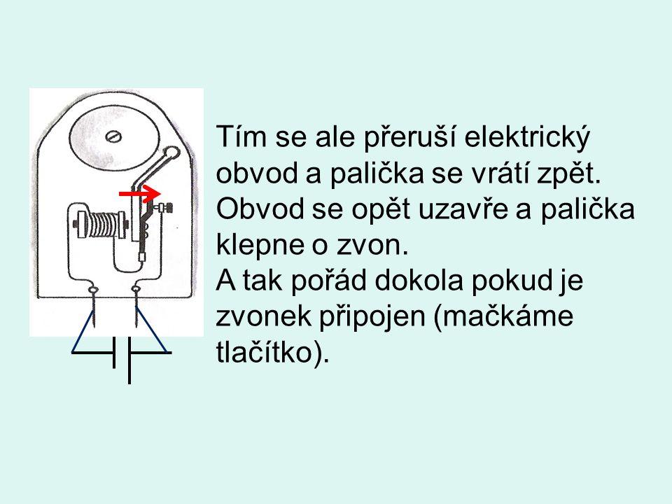 Ve kterém zvonku elektromagnet PŘITAHUJE a ve kterém NEPŘITAHUJE paličku? NEPŘITAHUJEPŘITAHUJE 1 2