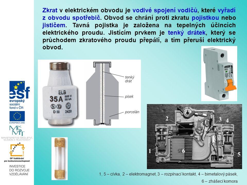 Zkrat v elektrickém obvodu je vodivé spojení vodičů, které vyřadí z obvodu spotřebič.