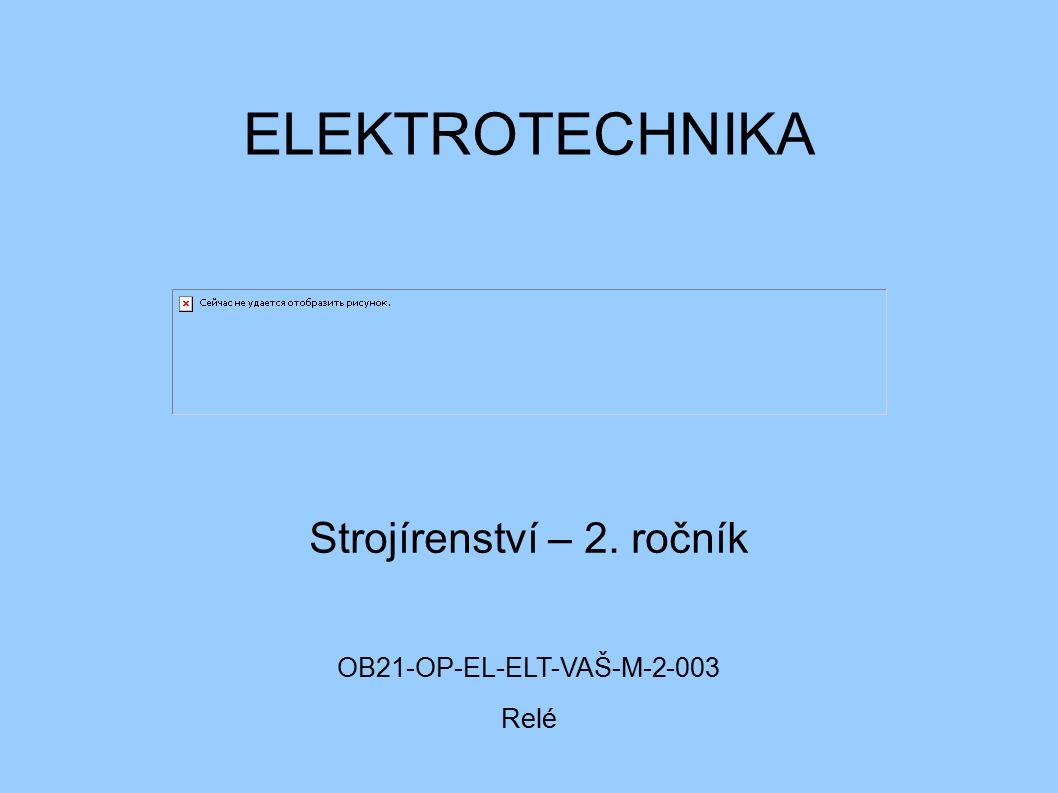 ELEKTROTECHNIKA RELÉ – pulsní přístroj - uvádí se v činnost změnou kontrolované elektrické nebo jiné fyzikální veličiny - prvek pro samočinné a dálkové řízení elektrických zařízení - zabezpečuje spolehlivý provoz - je to vlastně elektromagnet ( spínač )