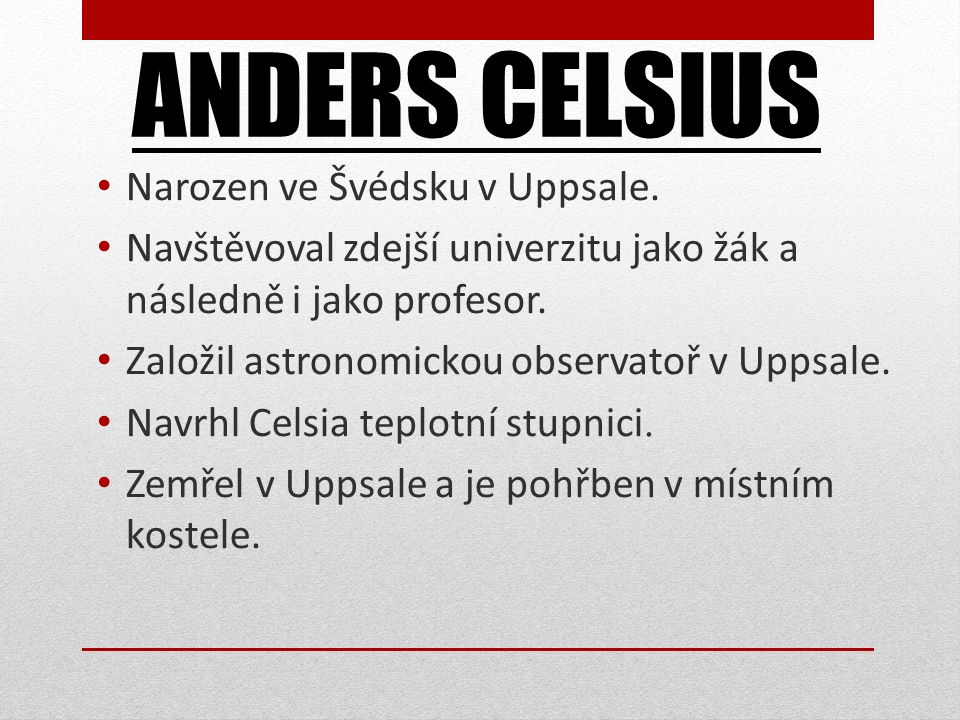 Narozen ve Švédsku v Uppsale. Navštěvoval zdejší univerzitu jako žák a následně i jako profesor. Založil astronomickou observatoř v Uppsale. Navrhl Ce