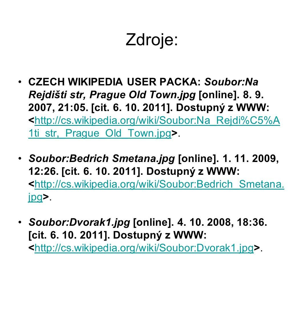 Zdroje: CZECH WIKIPEDIA USER PACKA: Soubor:Na Rejdišti str, Prague Old Town.jpg [online].