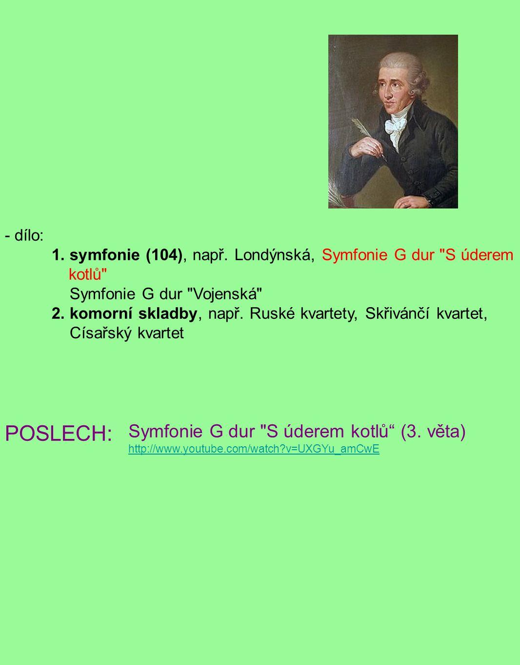 - dílo: 1. symfonie (104), např. Londýnská, Symfonie G dur