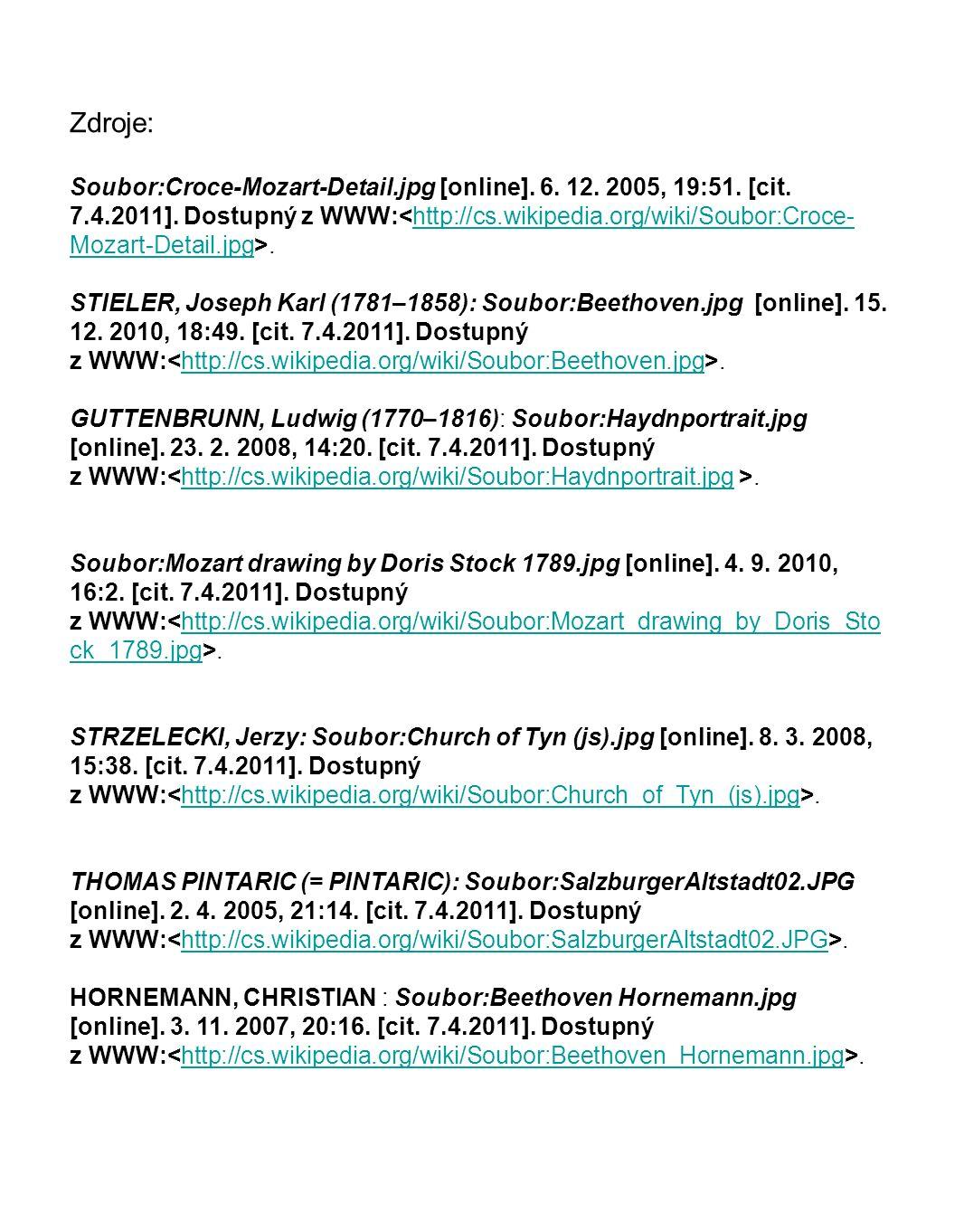 Zdroje: Soubor:Croce-Mozart-Detail.jpg [online]. 6. 12. 2005, 19:51. [cit. 7.4.2011]. Dostupný z WWW:.http://cs.wikipedia.org/wiki/Soubor:Croce- Mozar