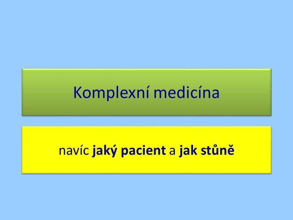 Komplexní medicína navíc jaký pacient a jak stůně