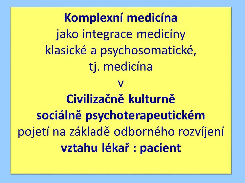 Komplexní medicína jako integrace medicíny klasické a psychosomatické, tj.