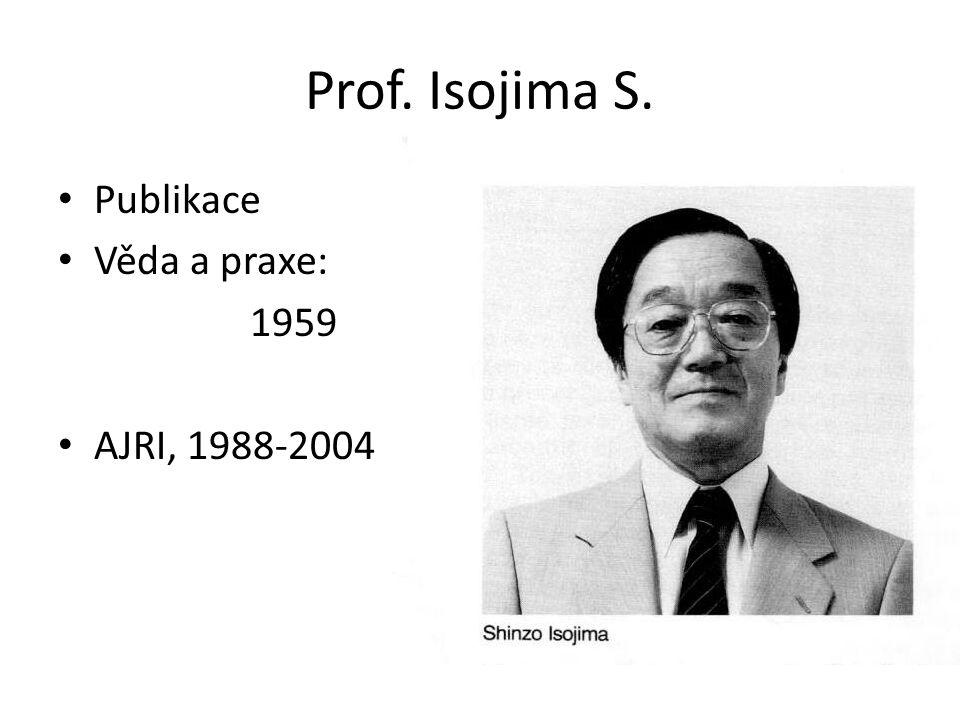Prof. Isojima S. Publikace Věda a praxe: 1959 AJRI, 1988-2004