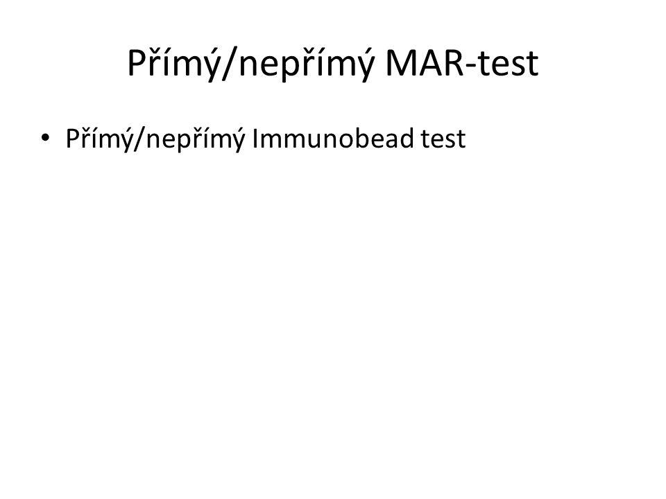 Přímý/nepřímý MAR-test Přímý/nepřímý Immunobead test