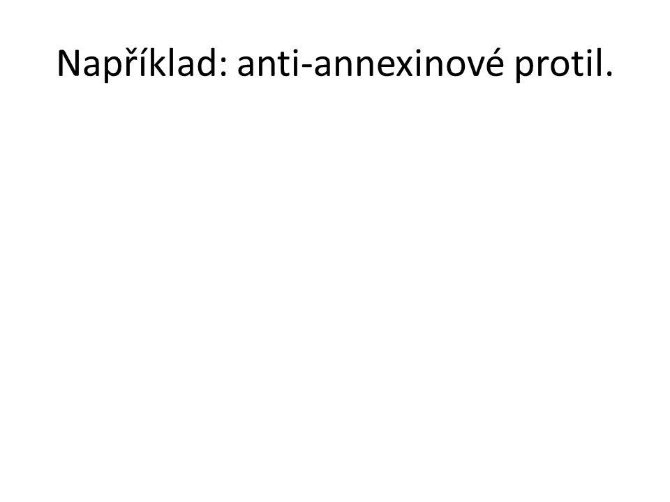 Například: anti-annexinové protil.