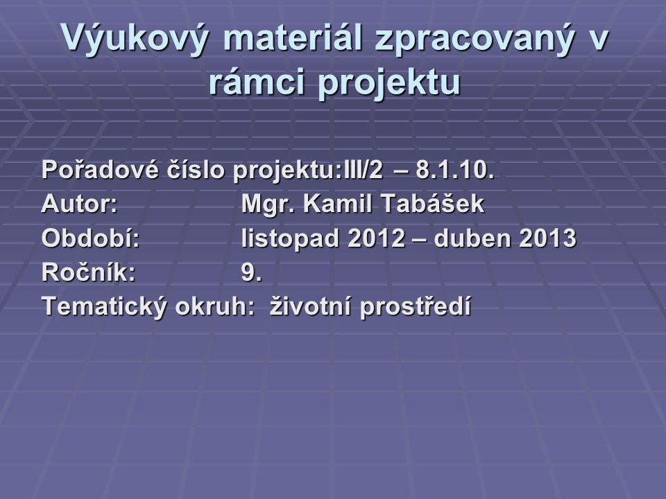 Pořadové číslo projektu:III/2 – 8.1.10. Autor:Mgr.