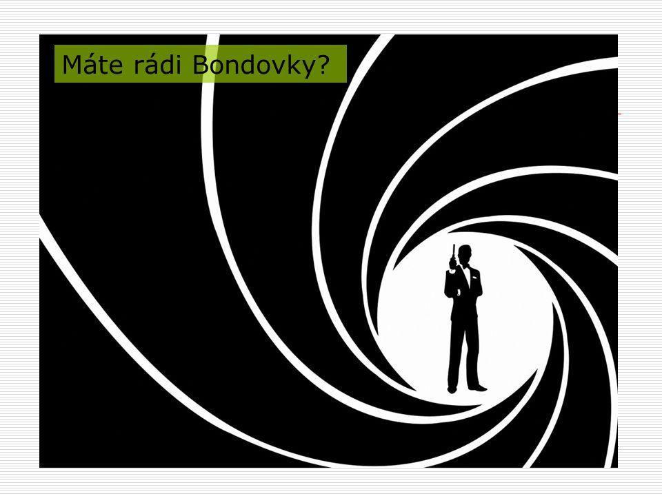 Máte rádi Bondovky?