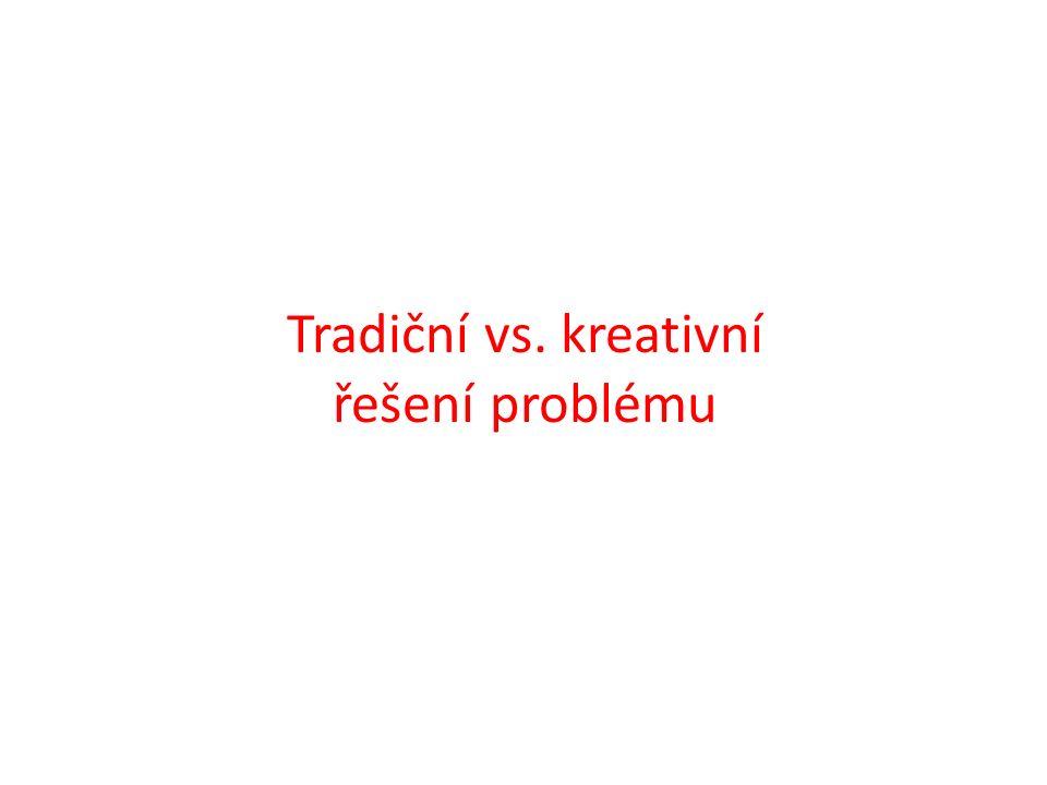 Tradiční vs. kreativní řešení problému