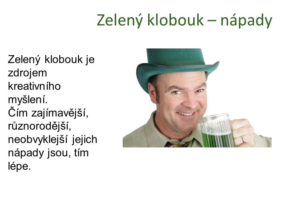 Zelený klobouk – nápady Zelený klobouk je zdrojem kreativního myšlení. Čím zajímavější, různorodější, neobvyklejší jejich nápady jsou, tím lépe.