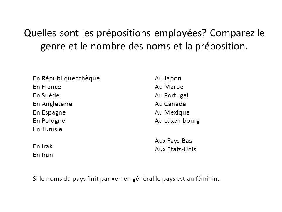 à Paris à Bratislava à Brno à Rome à Bruxelles à Prague à Moscou à La Rochelle Au Havre Au Mans Quelles sont les prépositions employées.